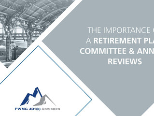 The Importance of a Retirement Plan Committee & Annual Reviews