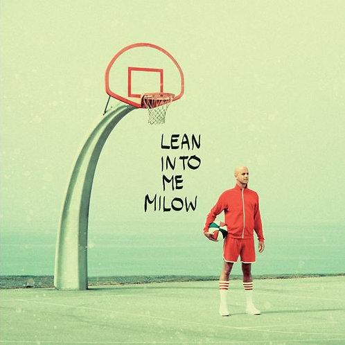 Milow - Lean Into Me