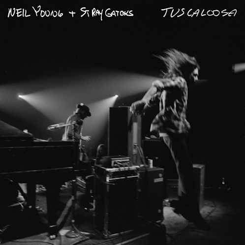 Neil Young + Stray Gator - Tuscaloosa