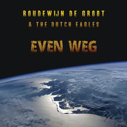 Boudewijn de Groot & The Dutch Eagles - Even Weg