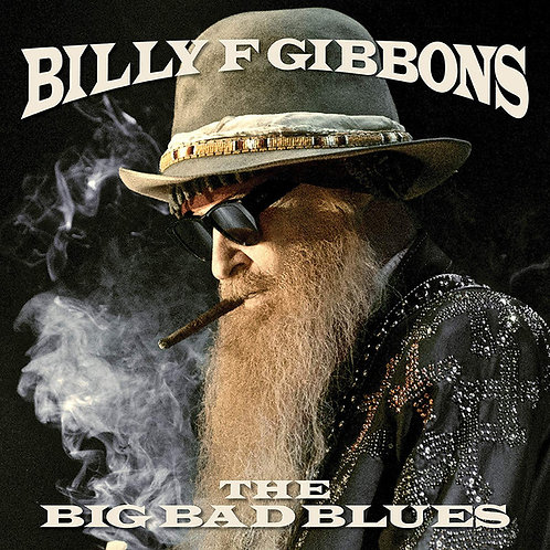 Billy F Gibbons ‎– The Big Bad Blues