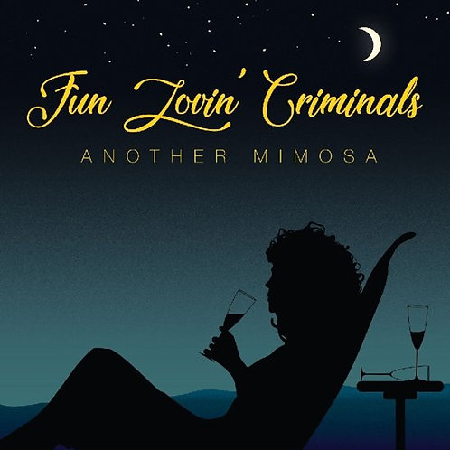 Fun Lovin' Criminals -  Another Mimosa (18-01)