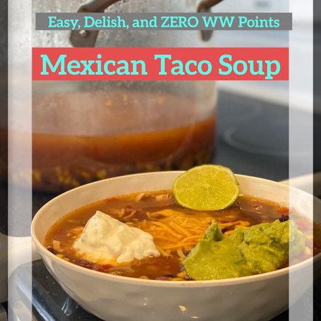 The Easiest, Tastiest, And   Healthiest Taco Soup Recipe- WW Approved!