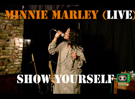 """Minnie Marley - Show Yourself (LIVE PERFORMANCE) """"Must Watch"""""""