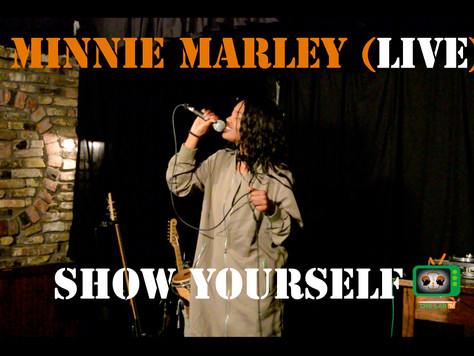 "Minnie Marley - Show Yourself (LIVE PERFORMANCE) ""Must Watch"""