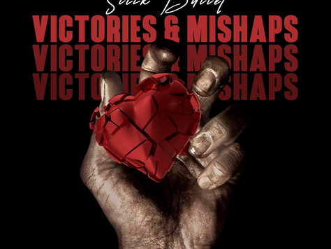 "Slick Bullet drops ""Victories & Mishaps""EP .... Available now on all streaming services.."