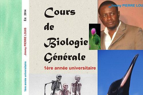 Cours de Biologie générale (2014), 2e éd, 1ère année U.