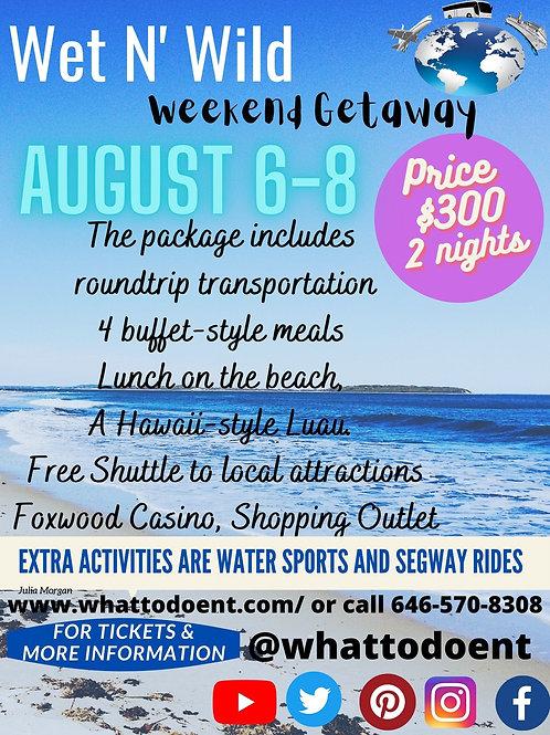 Wet N' Wild Weekend Getaway