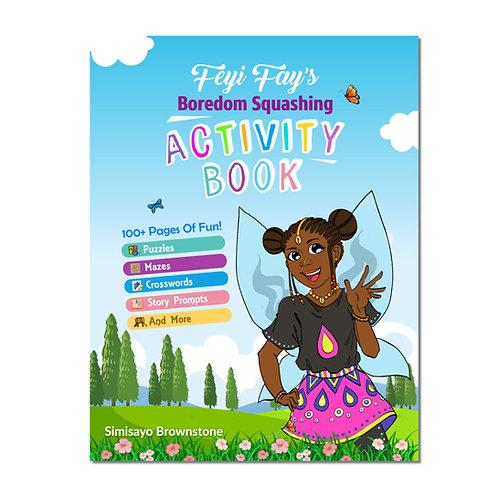 Feyi Fay's Boredom Squashing Activity Book