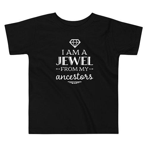 Kids T-Shit Sizes 2T to 5T - I Am A Jewel From My Ancestors