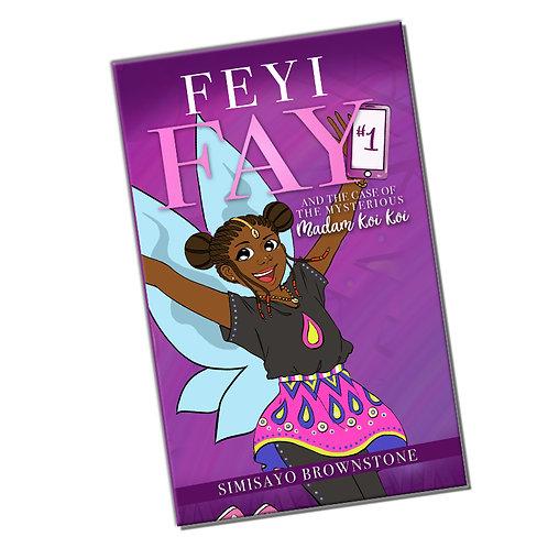 Feyi Fay and the Case of the Mysterious Madam Koi Koi - Volume 1