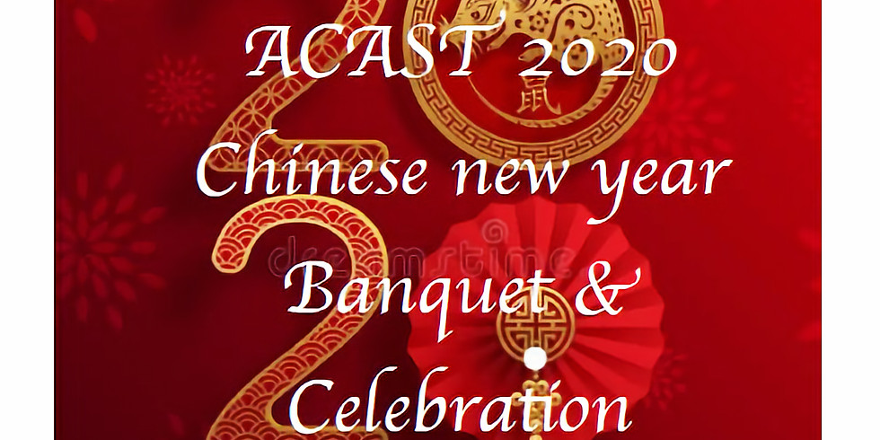 A-CAST 2020 Chinese New Year Banquet & Celebration *CANCELLED*