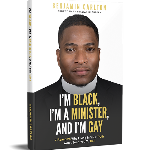 I'm Black, I'm a Minister, and I'm Gay