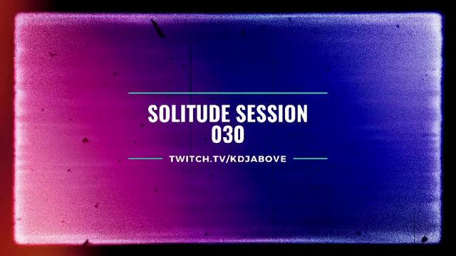 Solitude Session // SS030