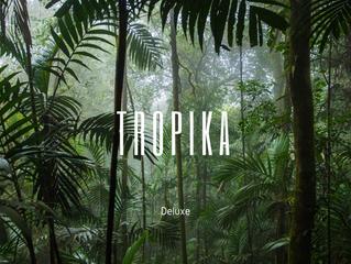 TROPIKA Deluxe