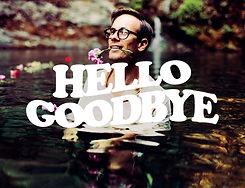 Hello Goodbye B.jpg