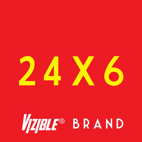 24 x 6 Vizible® Brand Full Color Yard Signs