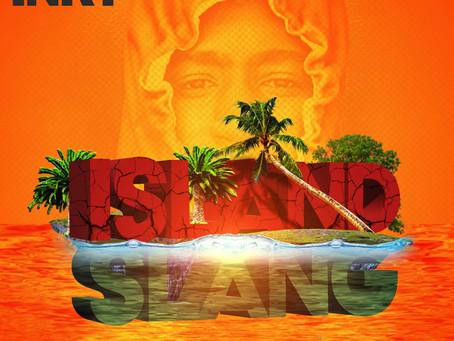 "Stream/Download Rapper Inky's new single ""Island Slang"""