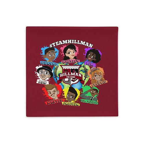 #TeamHillman HILLMAN THE GAME Character Pillow Case