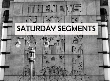 SATURDAY SEGMENTS