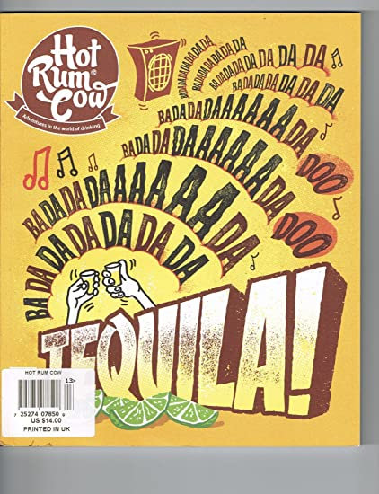 Hot Rum Cow Issue 13, Tequila!