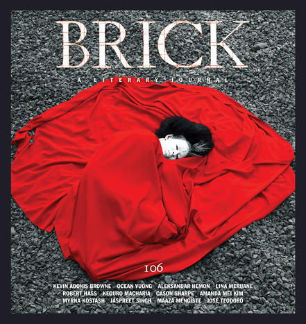 Brick is Canada's international literary journal, featuring essays and insights from the world's best-loved writers, as well as fresh emerging voices.    In print 2x/ year.   SUBSCRIBE to get Brick delivered to your door!