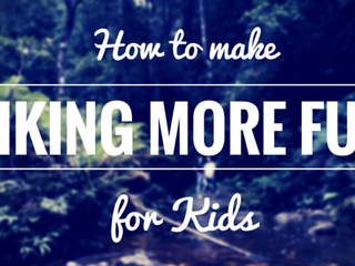 How to Make Hiking More Fun for Kids