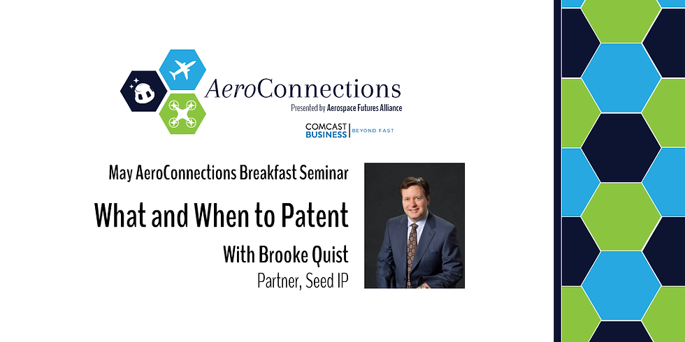 May | AeroConnections Breakfast Seminar - What and When to Patent
