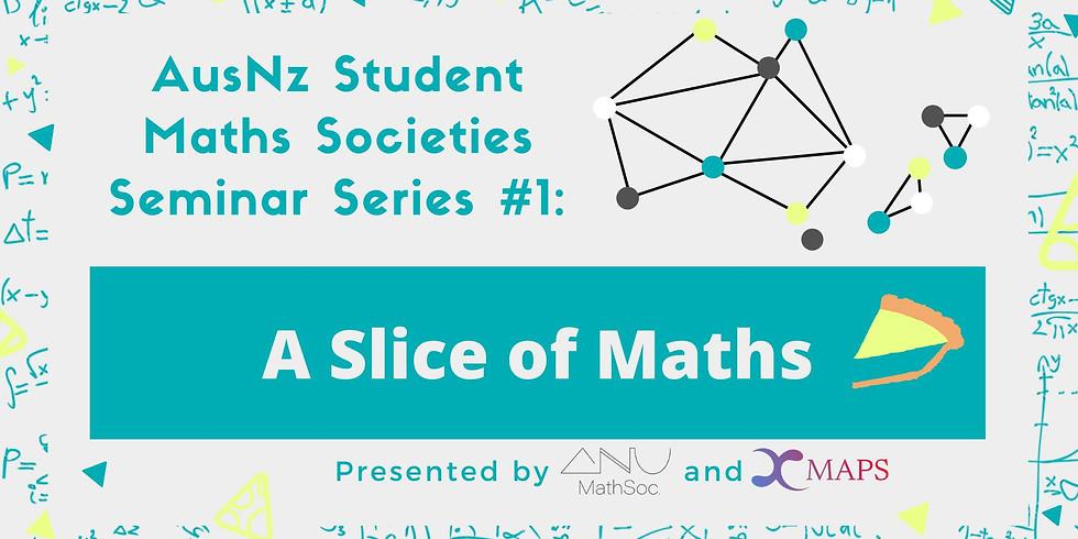 Seminar Series #1: A Slice of Maths