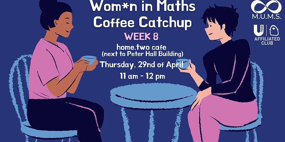 Week 8: W*iM Coffee Catchup