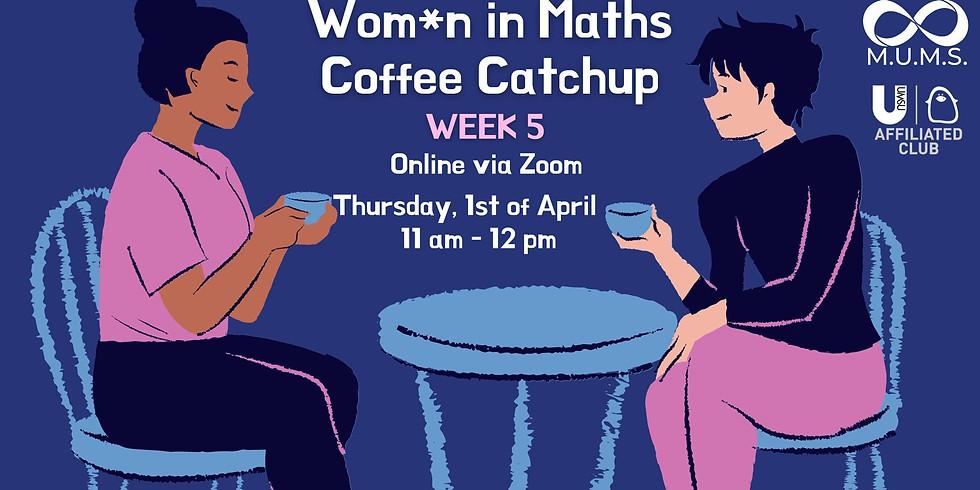 Week 5: W*iM Coffee Catchup