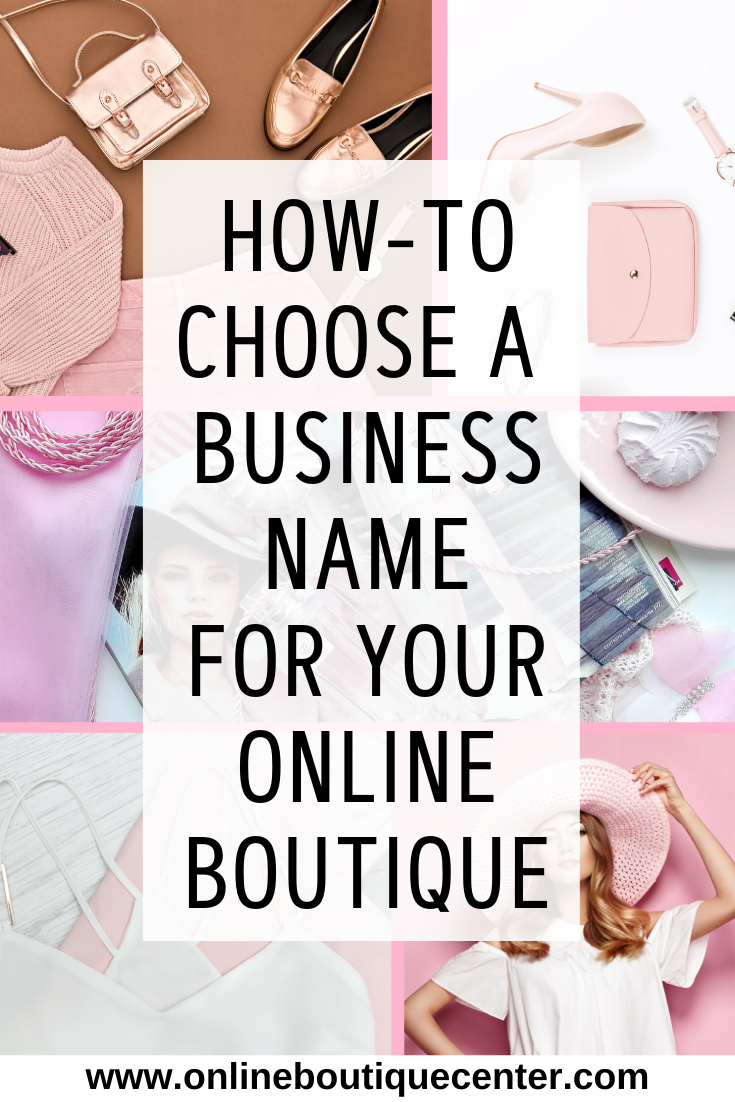 How-To Choose a Business Name for your eCommerce Business online boutiqu