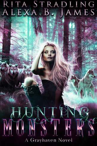 Hunting Monsters by Rita Stradling and Alexa B. James