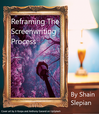 Cover. Reframing The Screenwriting Proce