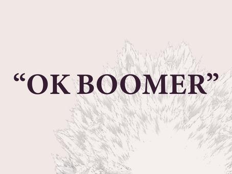 OK Boomer - A Slur?
