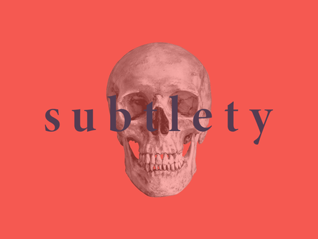 Subtlety and Horror
