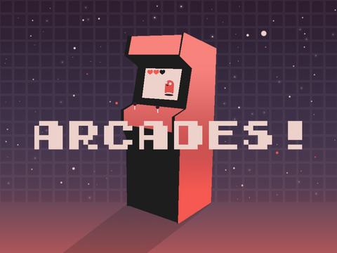Arcades: It's the 80s again.