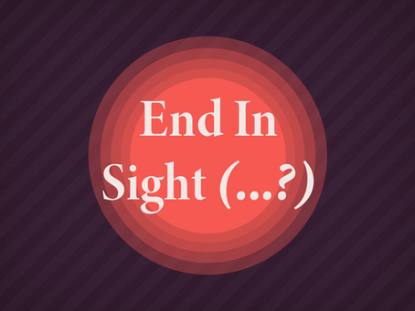 End In Sight(...?)