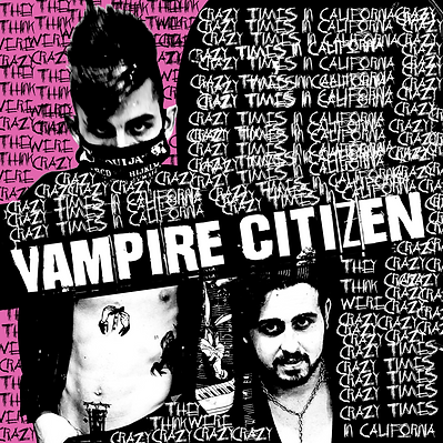 Vampire Citizen – Crazy Times in Califor