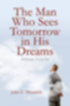 The Man Who Sees Tomorrow in His Dreams