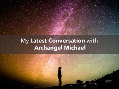 My Latest Conversation with Archangel Michael