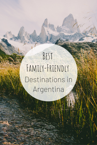 Pinterest image for Best Family-Friendly Destinations in Argentina.