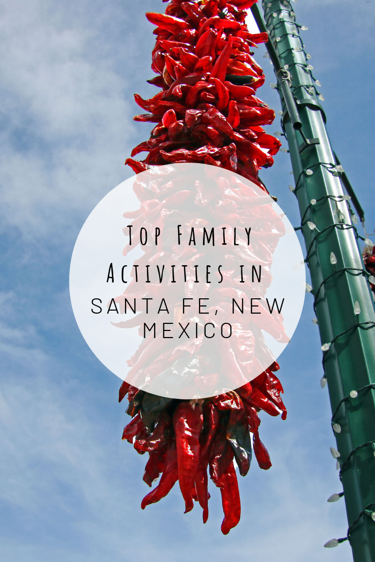 Pinterest photo for Top Family Activities in Santa Fe, New Mexico