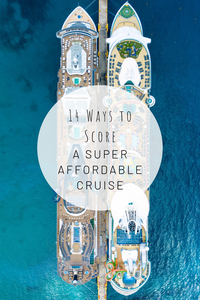Pinterest photo of 14 Ways to Score a Super Affordable Cruise