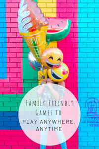 Pinterest photo for family-friendly games to play anywhere, anytimes