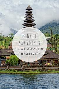 Pinterest image for 5 Bali Paradises That Awaken Creativity.