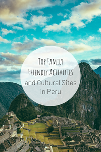 Pinterest image for Top Family-Friendly Activities and Cultural Sites in Peru.