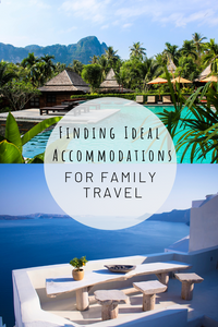 Pinterest image for finding ideal accommodations for family travel