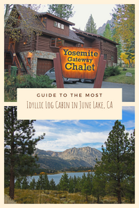 Pinterest image for the Yosemite Gateway Chalet - the most idyllic log cabin in June Lake, CA
