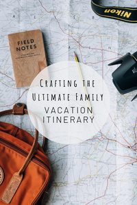 Pinterest image for crafting the ultimate family vacation itinerary